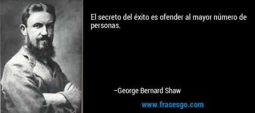 frase-el_secreto_del_exito_es_ofender_al_mayor_numero_de_personas_-george_bernard_shaw